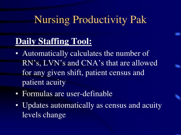 ppt introducing the nursing productivity pak practical nursing tools designed by nurses for. Black Bedroom Furniture Sets. Home Design Ideas