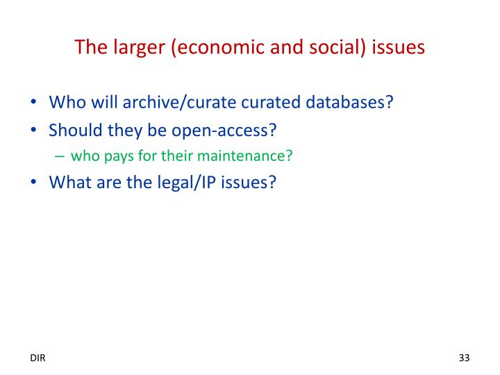 The larger (economic and social) issues