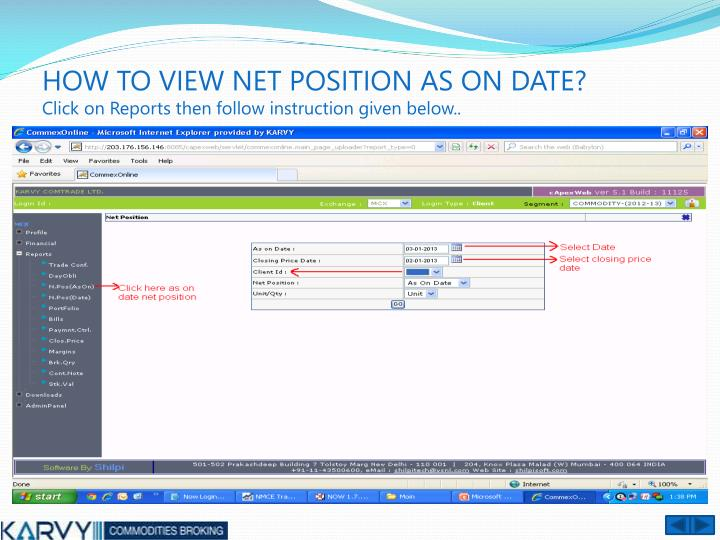 HOW TO VIEW NET POSITION AS ON DATE?