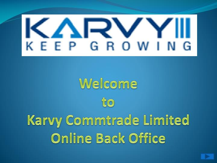 Welcome to karvy commtrade limited online back office