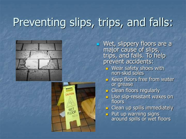 Preventing slips, trips, and falls: