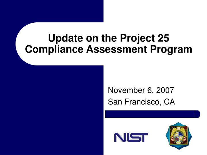 update on the project 25 compliance assessment program n.