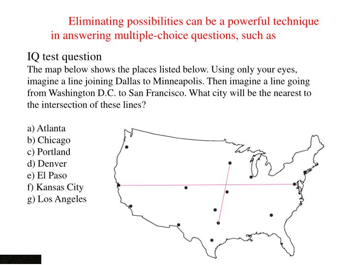 Eliminating possibilities can be a powerful technique in answering multiple-choice questions, such a...
