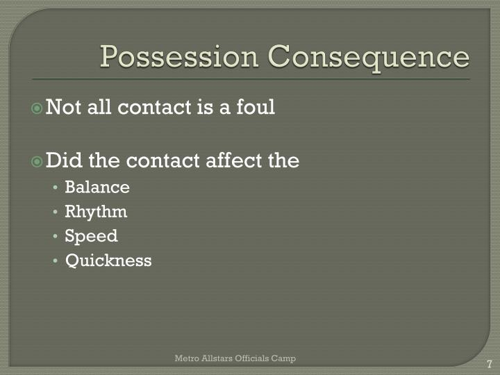 Possession Consequence