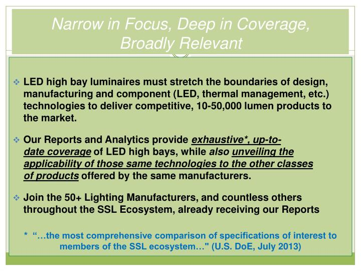Narrow in focus deep in coverage broadly relevant