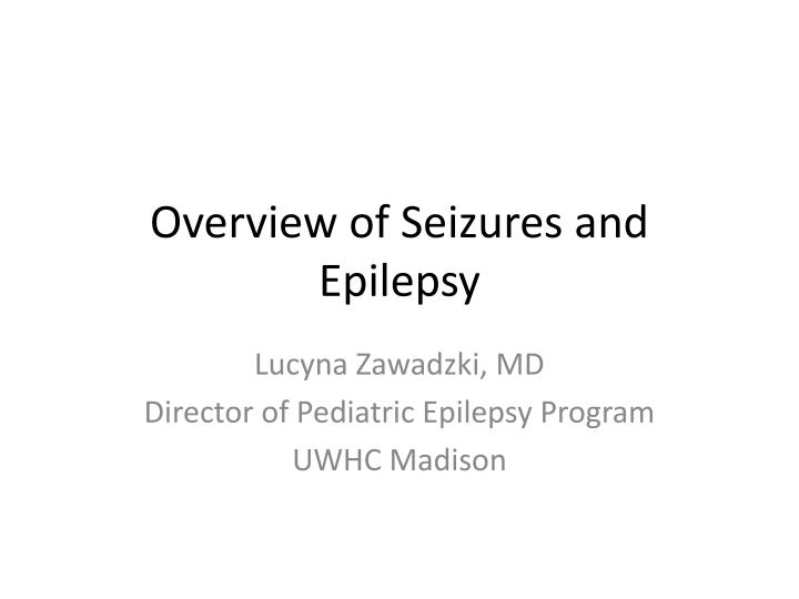 a brief overview of epilepsy Medicinenetcom learn more about nodding syndrome symptoms (nodding disease) » epilepsy and an overview of the types of seizures based on the type of behavior and brain activity,  epileptic seizures cause brief impulses in movement, behavior, sensation or.