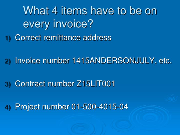 What 4 items have to be on every invoice?
