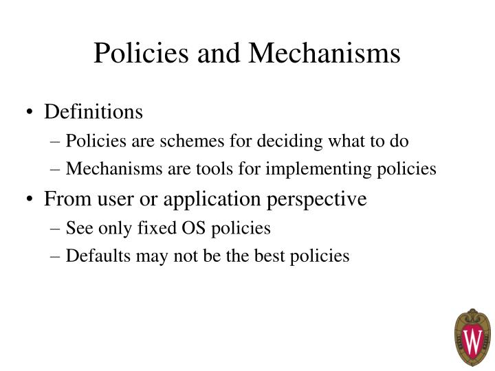 Policies and mechanisms