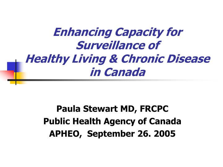 enhancing capacity for surveillance of healthy living chronic disease in canada n.