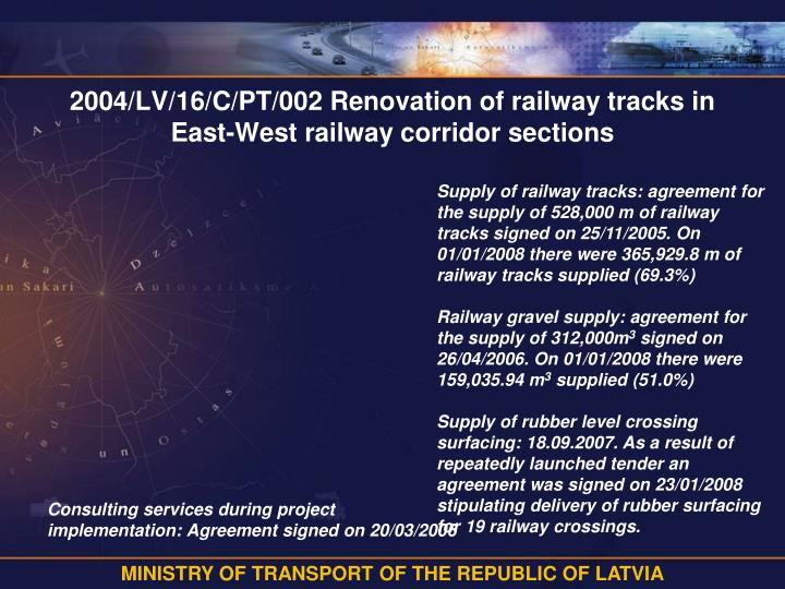 2004/LV/16/C/PT/002 Renovation of railway tracks in East-West railway corridor sections