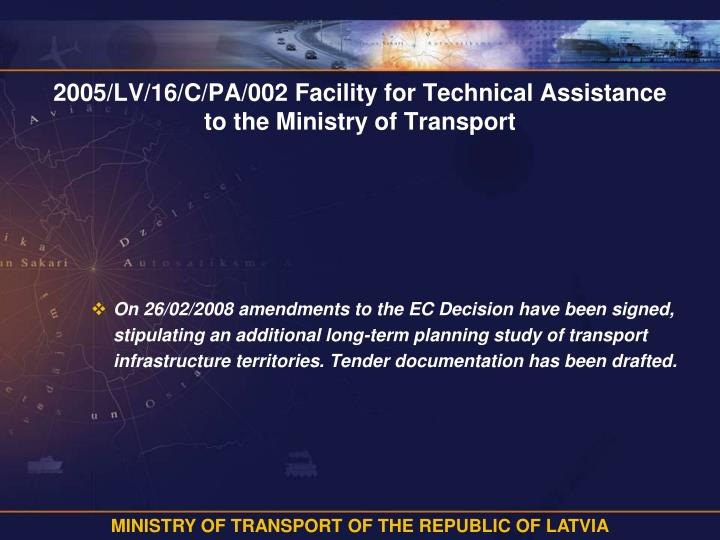 2005/LV/16/C/PA/002 Facility for Technical Assistance to the Ministry of Transport