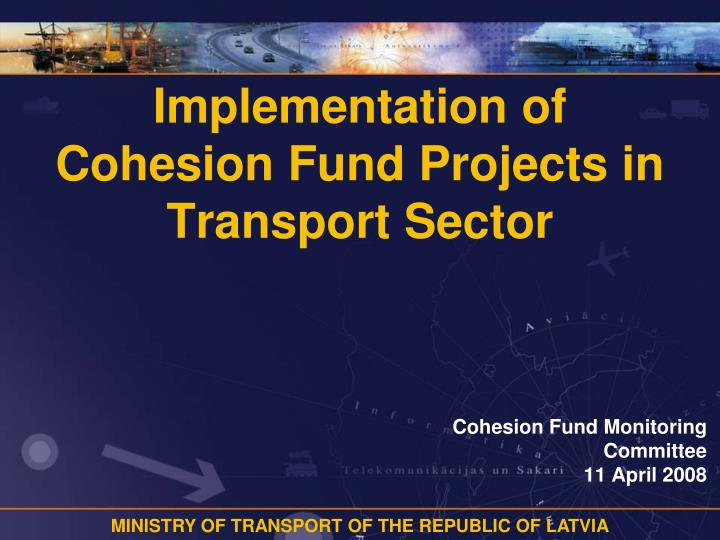 Implementation of cohesion fund projects in transport sector