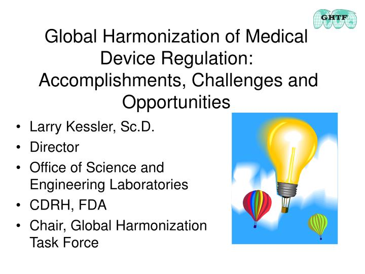 Global harmonization of medical device regulation accomplishments challenges and opportunities