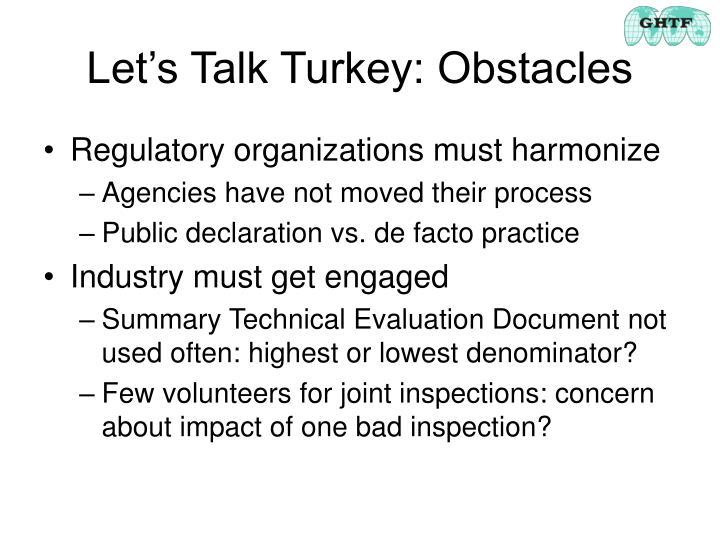 Let's Talk Turkey: Obstacles