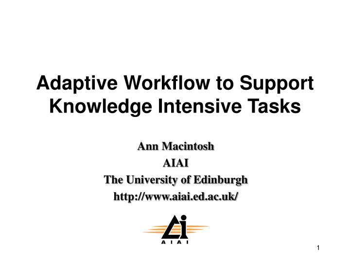 adaptive workflow to support knowledge intensive tasks n.