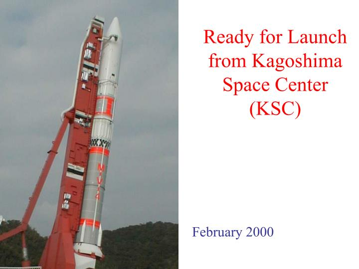 Ready for Launch from Kagoshima Space Center (KSC)