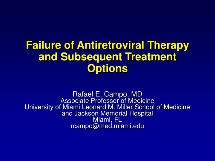 Failure of antiretroviral therapy and subsequent treatment options