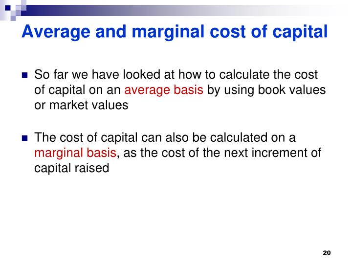 how can the wacc be both an average and a marginal cost The weighted average cost of capital (wacc) is the average rate that a company is expected to pay for its financing that is, how much return does the firm.