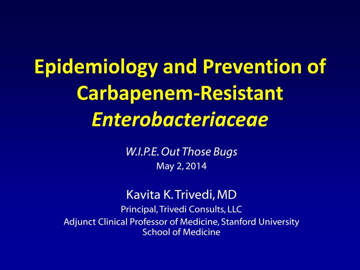 Epidemiology and prevention of carbapenem resistant enterobacteriaceae