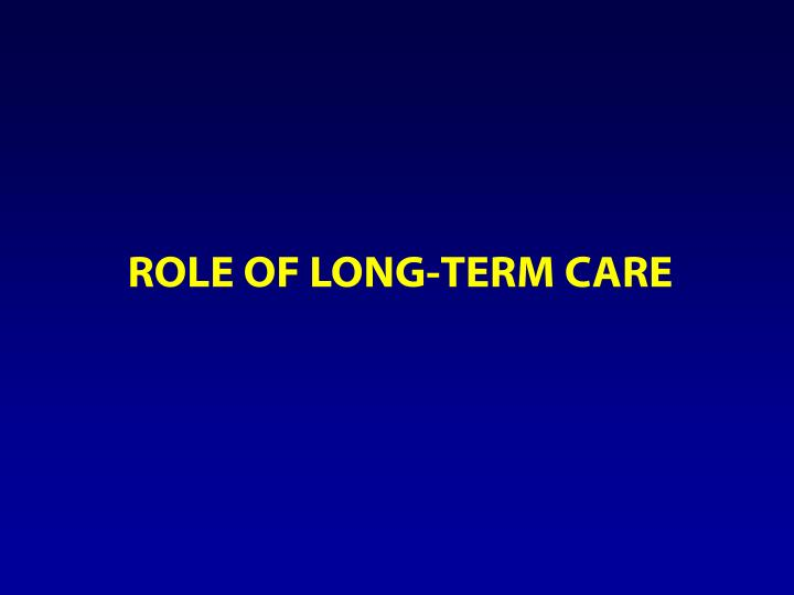 Role of Long-Term Care