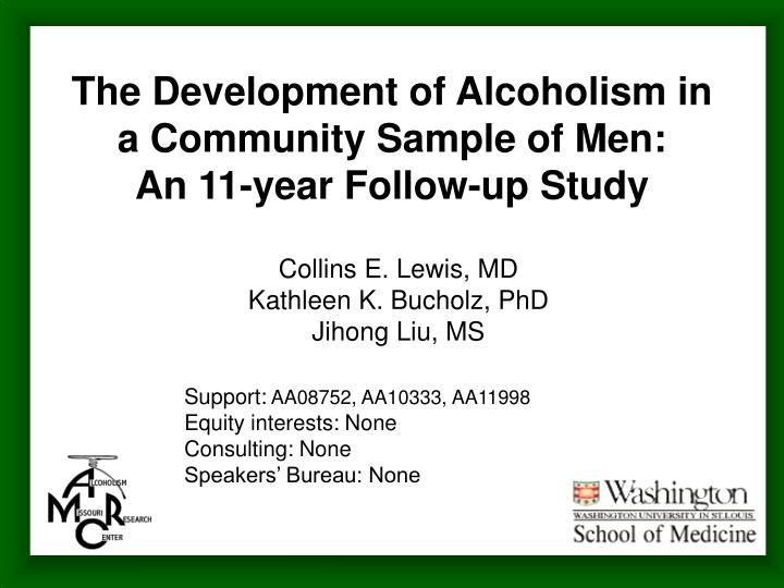 the development of alcoholism in a community sample of men an 11 year follow up study n.