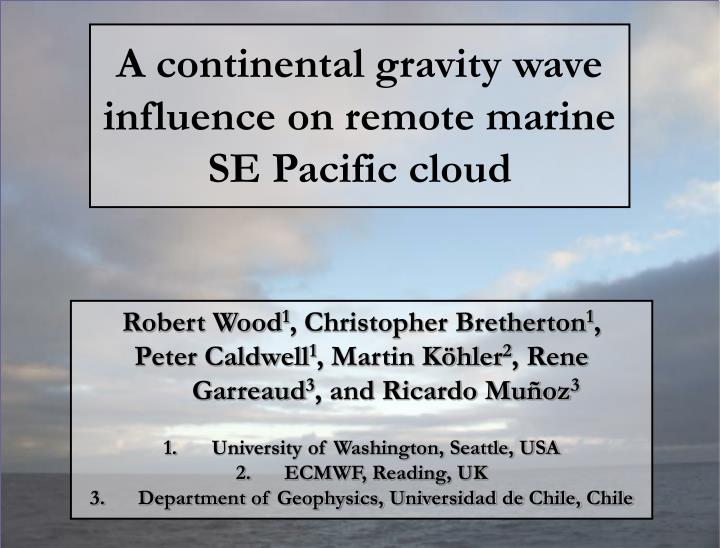 a continental gravity wave influence on remote marine se pacific cloud n.