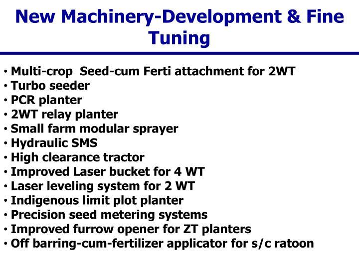 New Machinery-Development & Fine Tuning