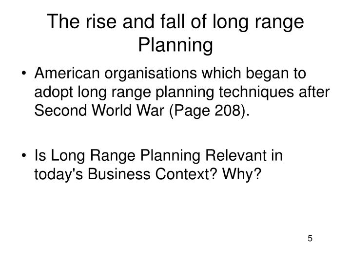 The rise and fall of long range Planning
