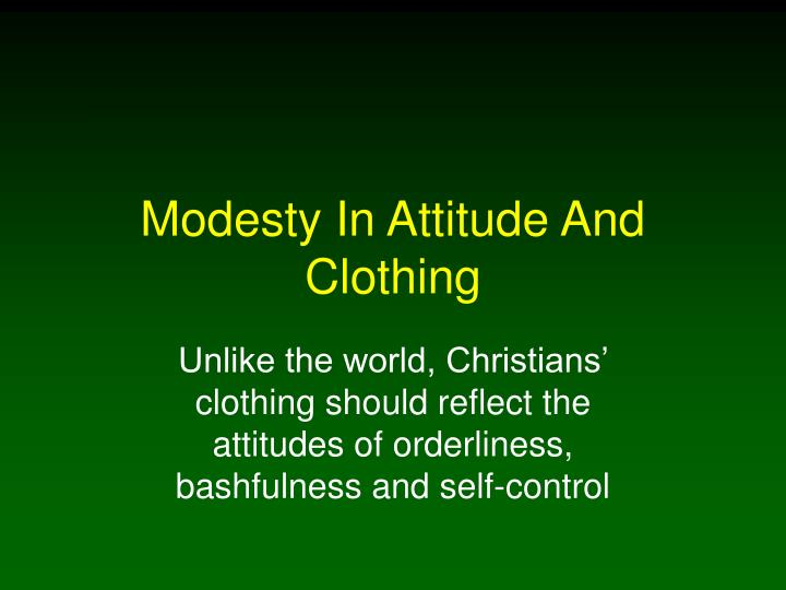 modesty in attitude and clothing n.