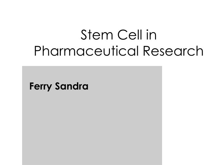 stem cell in pharmaceutical research n.