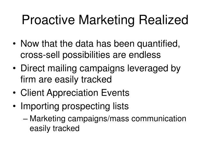 Proactive Marketing Realized