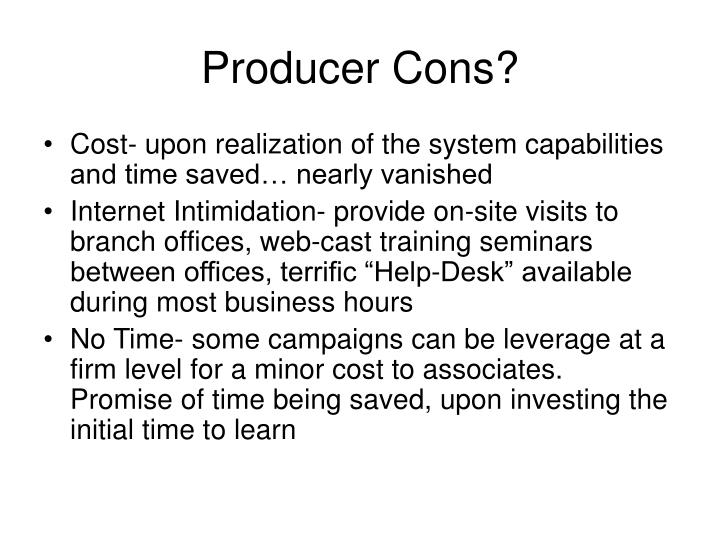 Producer Cons?