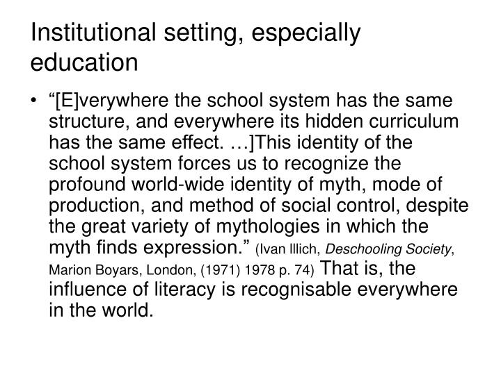 Institutional setting, especially education