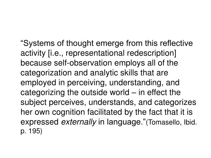 """""""Systems of thought emerge from this reflective activity [i.e.,"""