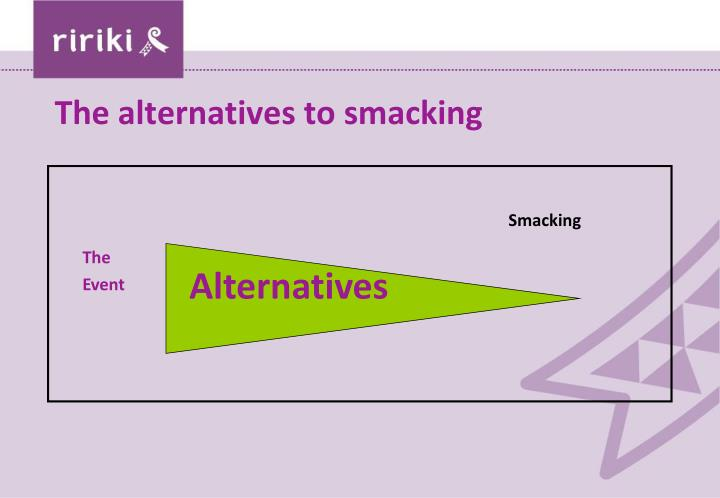 The alternatives to smacking