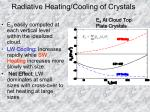 radiative heating cooling of crystals