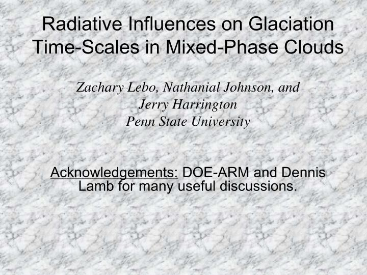 radiative influences on glaciation time scales in mixed phase clouds n.