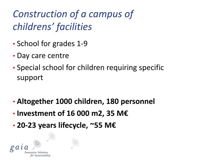 Construction of a campus of childrens facilities