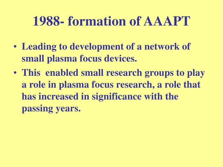 1988- formation of AAAPT
