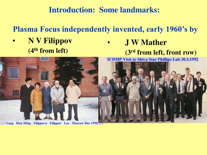 Introduction some landmarks plasma focus independently invented early 1960 s by