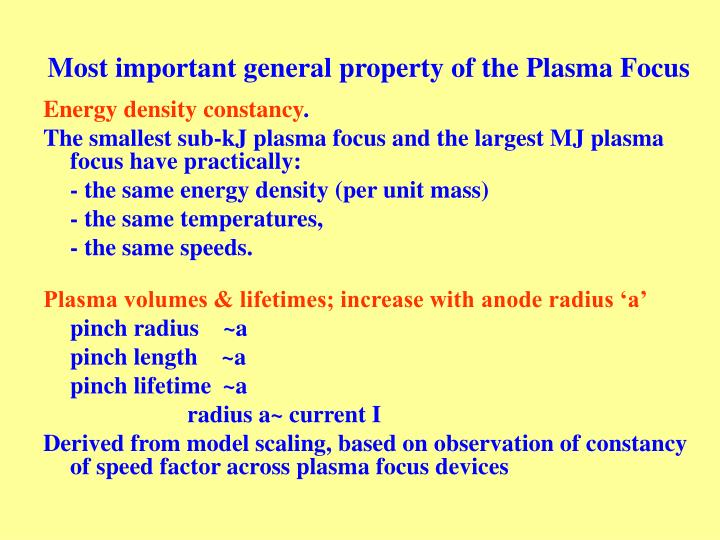 Most important general property of the Plasma Focus
