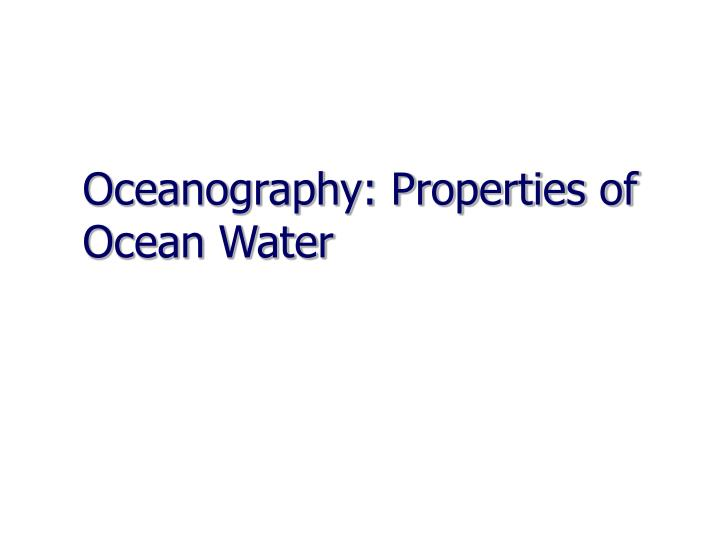 Oceanography: Properties of Ocean Water