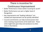 there is incentive for continuous improvement