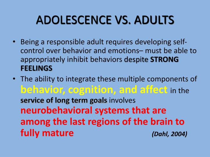 ADOLESCENCE VS. ADULTS