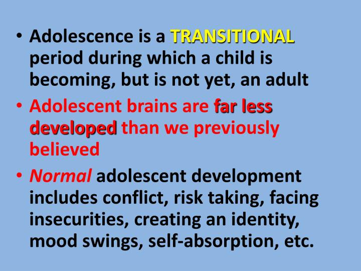 Adolescence is a