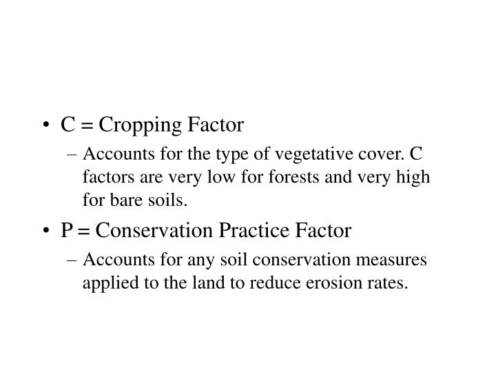 C = Cropping Factor