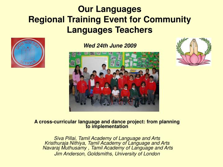 our languages regional training event for community languages teachers wed 24th june 2009 n.