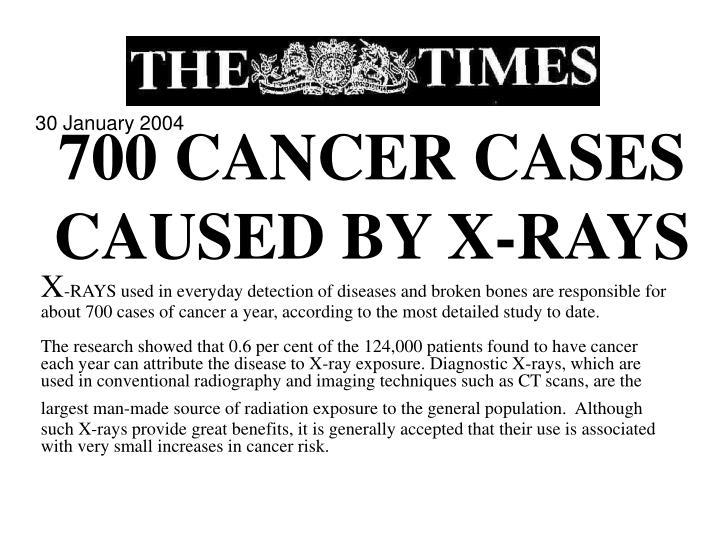 700 CANCER CASES