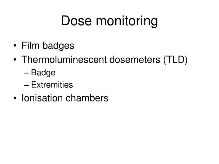 Dose monitoring