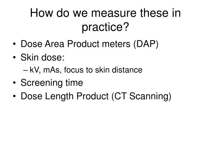 How do we measure these in practice?